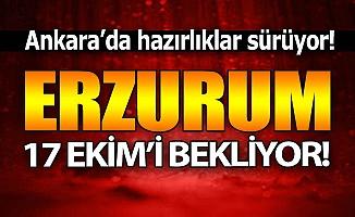 Erzurum 17 Ekim'i bekliyor!