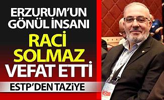 Erzurum bir gönül insanını daha kaybetti!