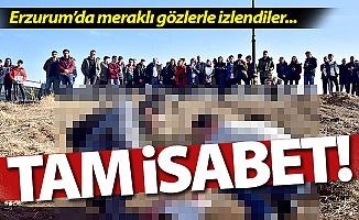 Erzurum'da bu kez tam isabet!