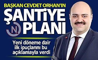 Başkan Orhan'ın şantiye planı
