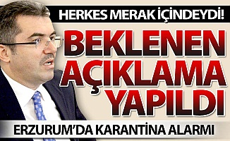 Erzurum'da karantina alarmı!
