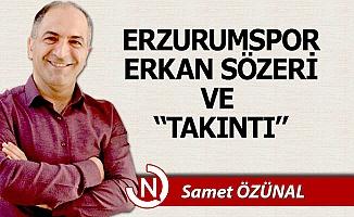 Erzurumspor... Erkan Sözeri... Takıntı...