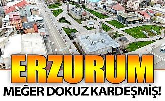 İşte Erzurum'un kardeşleri!