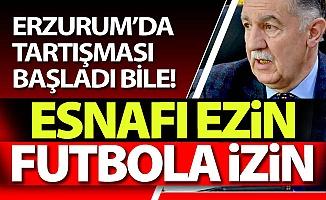 Tartışması Erzurum'da başladı bile...