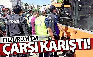 Erzurum'da çarşı karıştı!