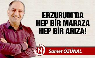 Erzurum'da hep bir arıza, hep bir maraza!