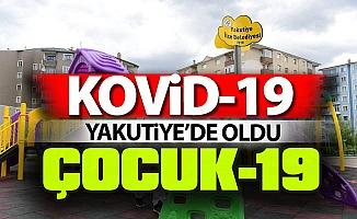 Kovid-19... Yakutiye'de oldu Çocuk-19...