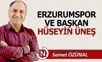 Erzurumspor ve Başkan Hüseyin Üneş...
