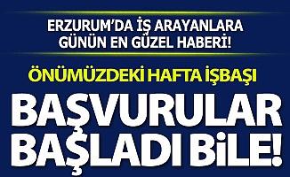 Erzurum'da iş arayanlara güzel haber!