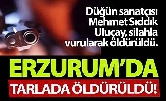 Erzurum'da tarlada öldürdüler!