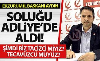 Erzurum İl Başkanı suç duyurusunda bulundu!