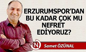 Erzurumspor'dan bu kadar çok mu nefret ediyoruz?