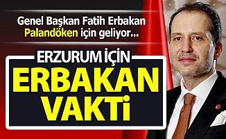 Erzurum için Erbakan vakti!