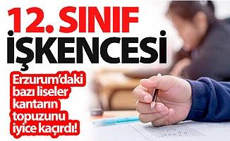 Erzurum'da 12'nci sınıf zulmü!