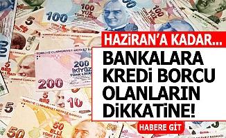 Kredi borçlularına müjde!