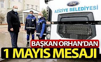 Başkan Orhan'dan 1 Mayıs mesajı