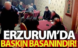 Erzurum'da baskın basanındır!