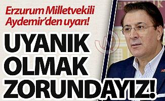 Milletvekili Aydemir'den uyarı!