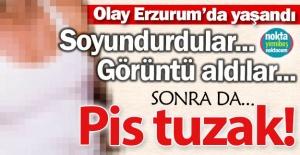 Erzurum'da şok olay!