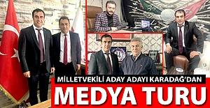 Arif Karadağ'dan medya turu