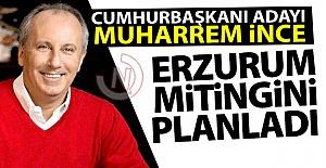 Muharrem İnce Erzurum'a geliyor!..