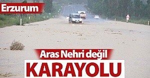 Aras Nehri değil, karayolu!..