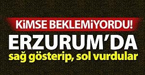 Erzurum'da sağ gösterip, sol vurdular!..