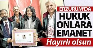 Erzurum'da hukuk onlara emanet