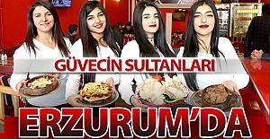 Güvecin Sultanları Erzurum'da!..