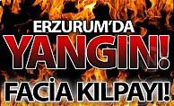 Erzurum'da korkutan yangın!