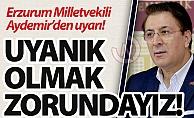 Milletvekili Aydemir#039;den uyarı!