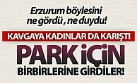 Erzurum#039;da park kavgası!